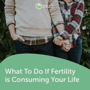 114-What-To-Do-If-Fertility-is-Consuming-Your-Life