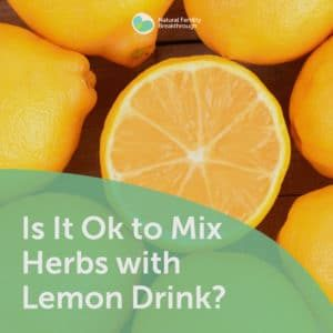 144-Ok-to-Mix-Herbs-with-Lemon-Drink