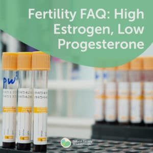 165-HIgh-Estrogen-Low-Progesterone