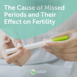30-The-Cause-of-Missed-Periods-and-Their-Effect-on-Fertility