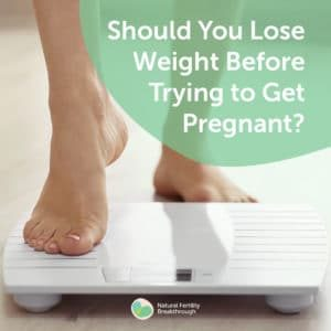 34-Should-You-Lose-Weight-Before-Trying-to-Get-Pregnant