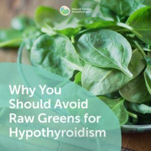 40-Why-You-Should-Avoid-Raw-Greens-for-Hypothyroidism