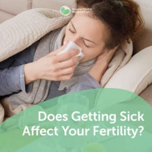 69-Does-Getting-Sick-Affect-Your-Fertility