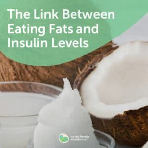 75-The-Link-Between-Eating-Fats-and-Insulin-Levels