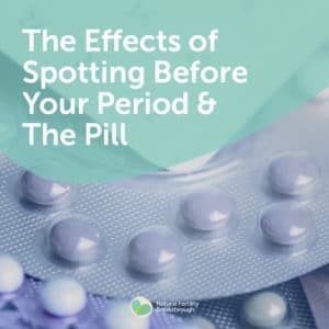 84-The-Effects-of-Spotting-Before-Period-The-Pill