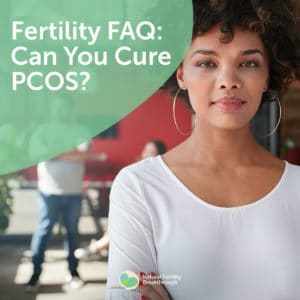 93-Fertility-FAQ-Can-You-Cure-PCOS