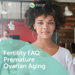 98-Fertility-FAQ-Premature-Ovarian-Aging
