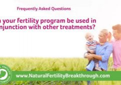 Can the Natural fertility Breakthrough Program be used in conjuction with other fertility treatments